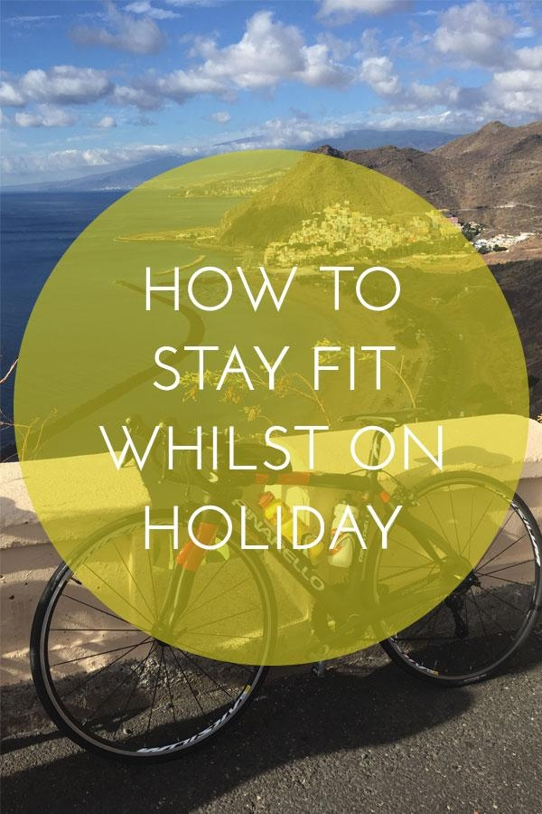 Stay Fit Whilst on Holiday