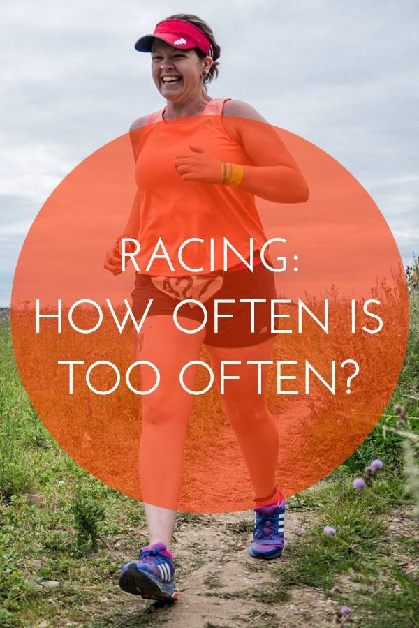 When it comes to racing how often is too often? Is it better to go for quality over quantity? Here are my thoughts racing frequently.
